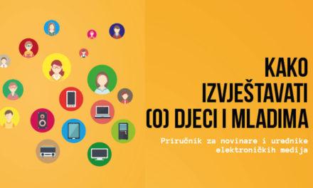 Vodič za izvještavanje (o) djeci i mladima na radiju, televiziji i internetu
