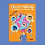 Edukativna brošura 'Veliki podaci i podatkovna ekonomija'